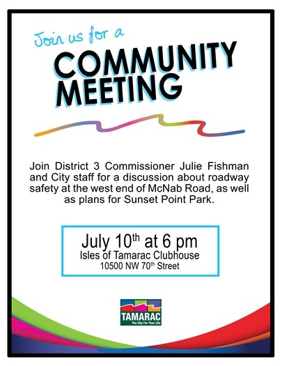 Community Meeting on July 10 at 6 pm. Isles of Tamarac Clubhouse