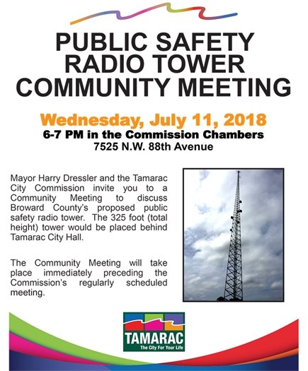 Public Safety Radio Tower Community Meeting on July 11 at 6 pm in the Commission Chambers.
