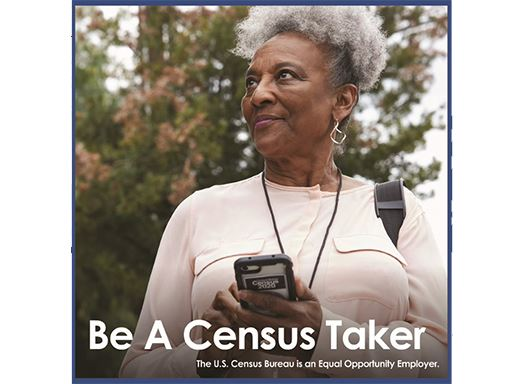Image of Census worker with phone that is captioned: Be a Census Taker. The U.S. Census Bureau is an